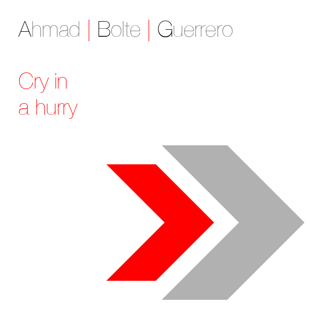 Ahmad Bolte Guerrero - Cry in a Hurry