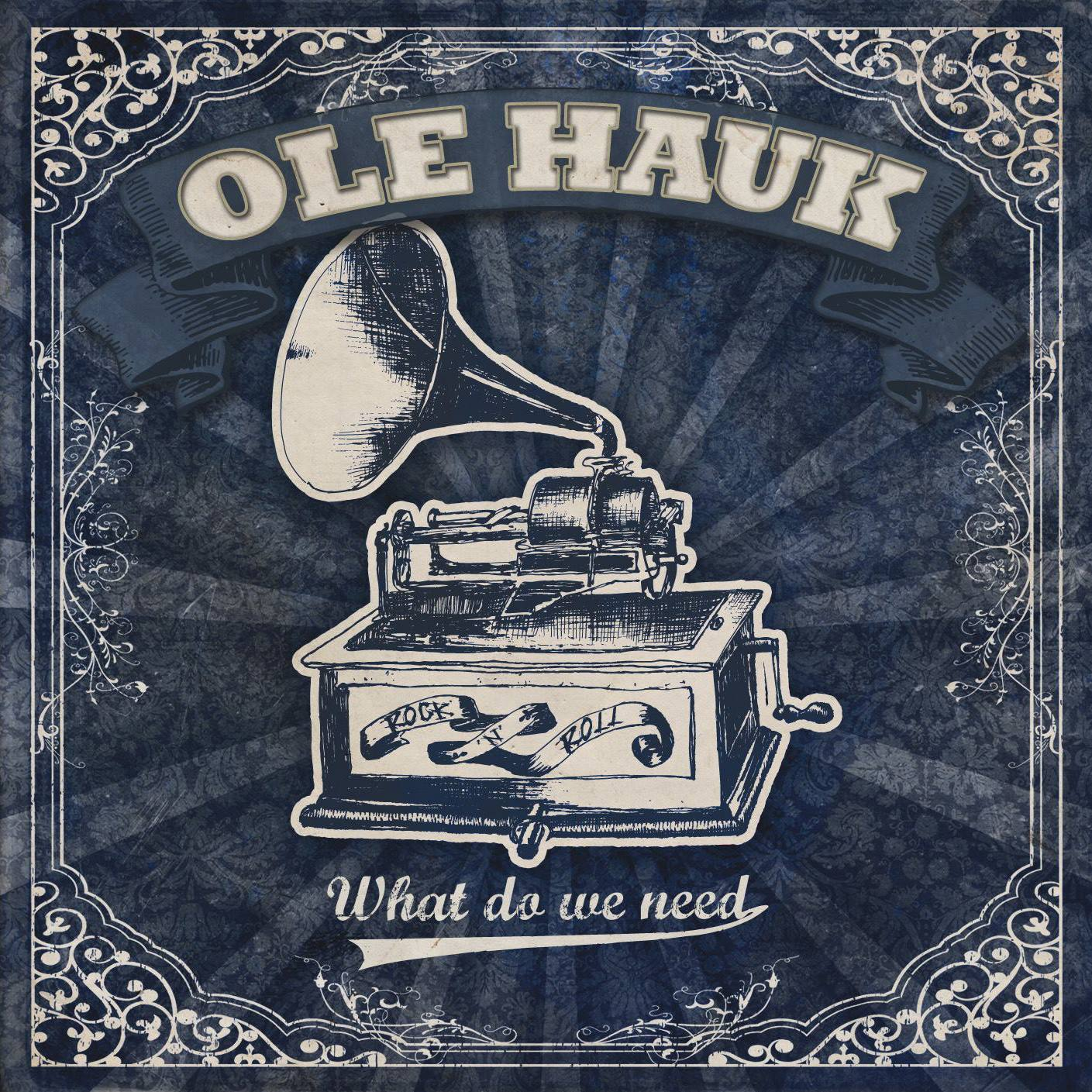 Ole Hauk - What Do We Need