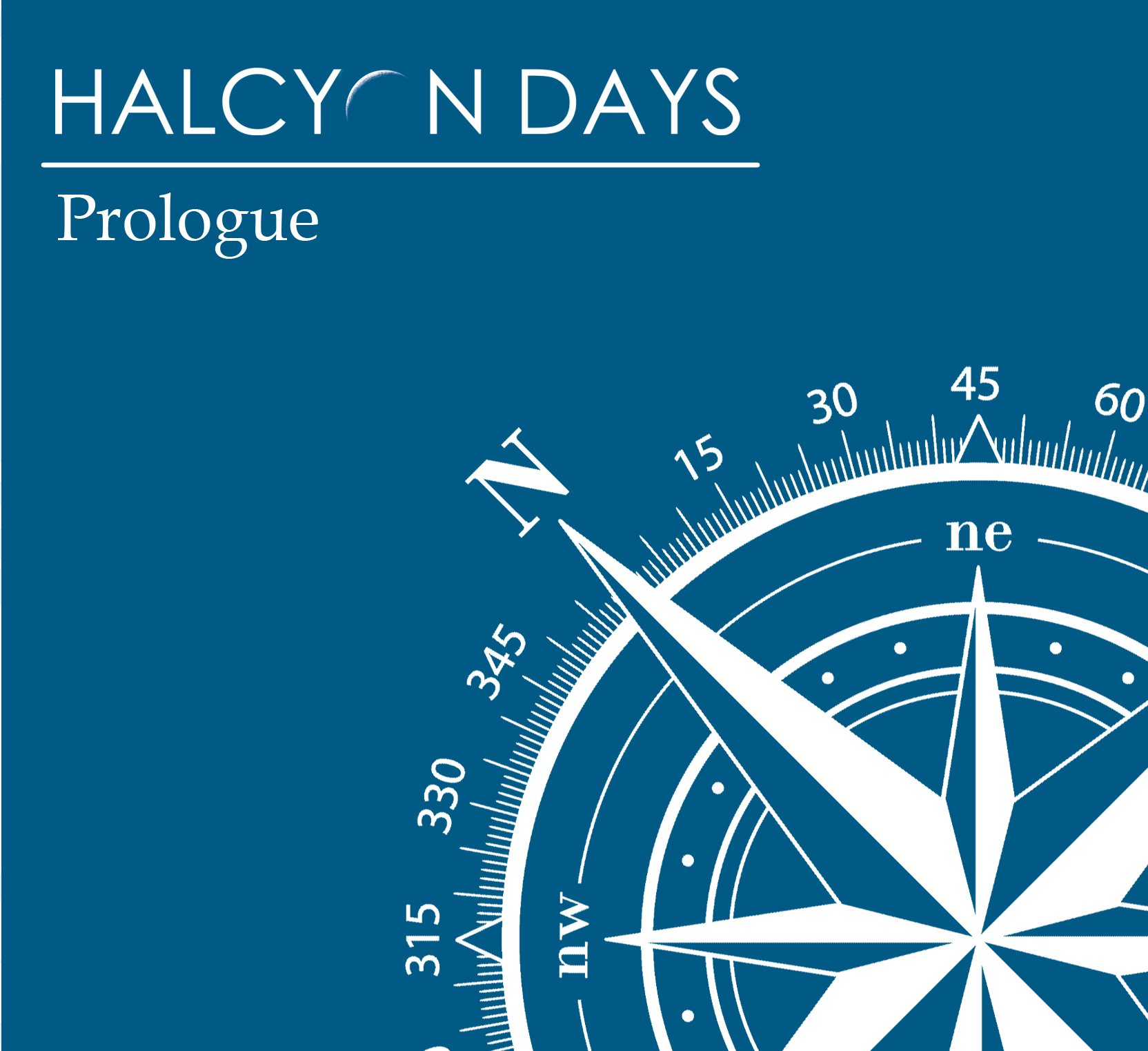 Halcyon Days - Prologue