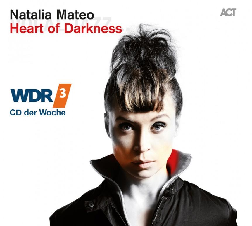 Natalia Mateo Heart of Darkness WDR 3 CD der Woche